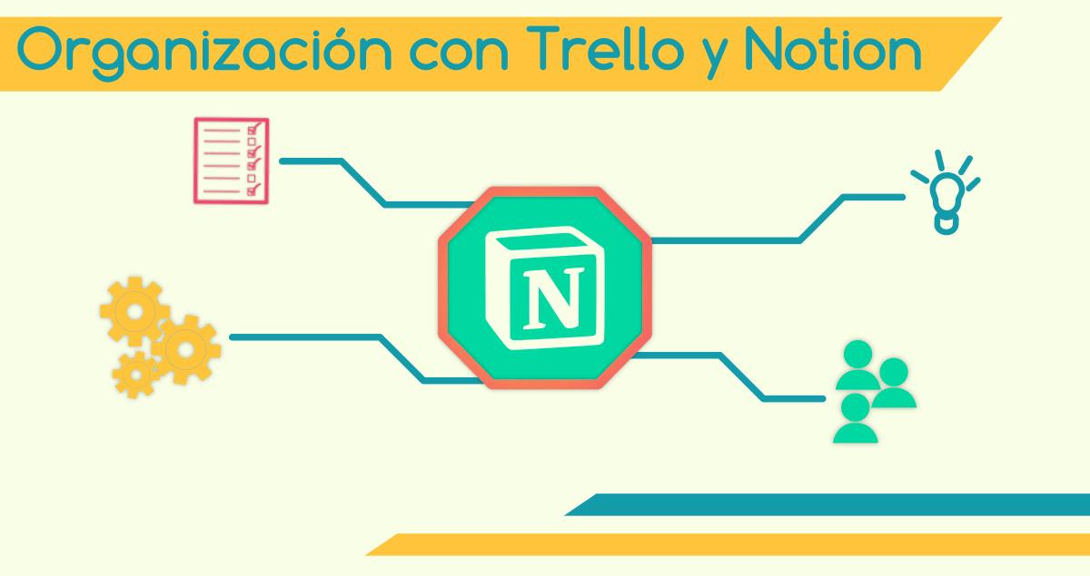 Organización laboral y personal con Notion y Trello